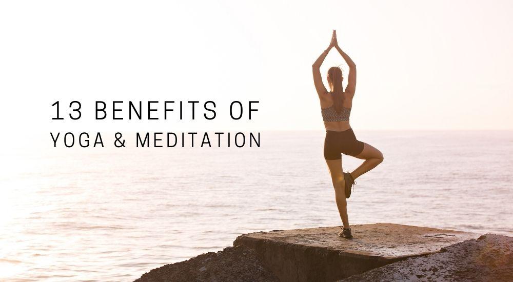 13 Benefits of yoga & meditation